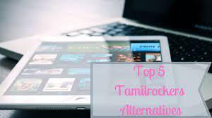 Top 5 Tamilrockers Alternate Movies Sites